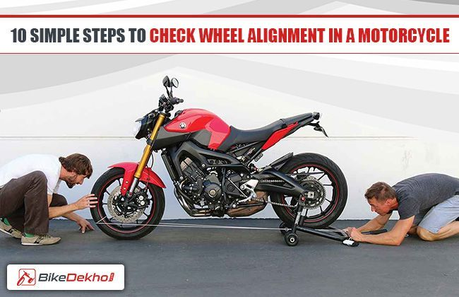 10 Simple Steps to Check Wheel Alignment in a Motorcycle | Bikedekho